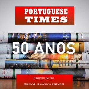 Jornal Portuguese Times celebra 50 anos
